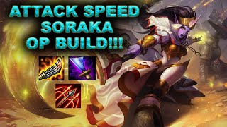 THIS SORAKA BUILD IS OP!!! - ON-HIT ATTACK SPEED/AD CARRY SORAKA - S-GRADE - S6