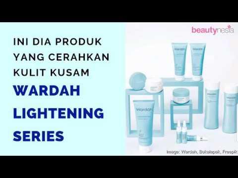 Wardah Lightening Series Produk Lokal Yang Ampuh Cerahkan Kulit Kusam Beautynesia Beauty Youtube