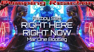 Fatboy Slim - Right Here Right Now (Mar'One Bootleg)