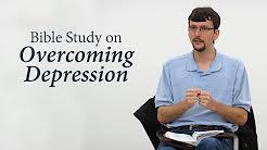 Bible Study on Overcoming Depression - James Jennings