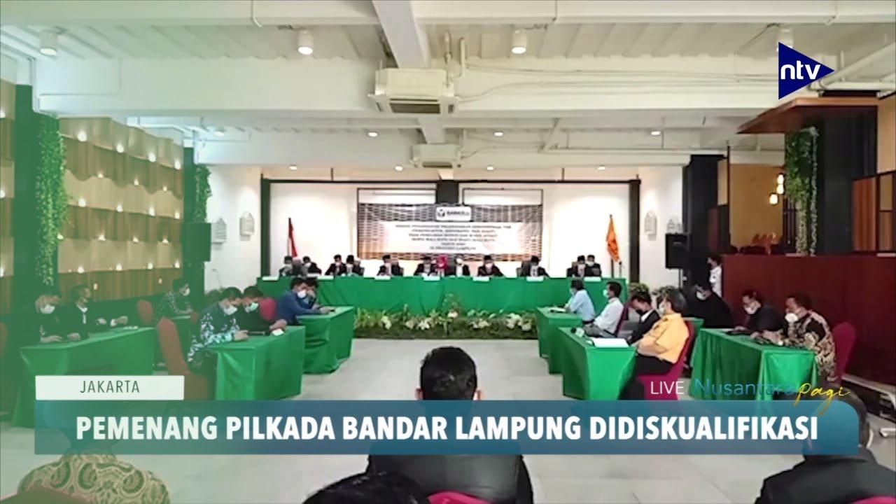 Pemenang Pilkada Bandar Lampung Didiskualifikasi