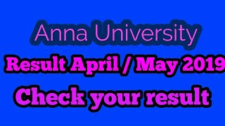 Anna University declared result April / may 2019