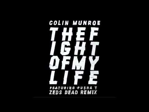Colin Munroe ft  Pusha T   The Fight Of My Life Zeds Dead Remix