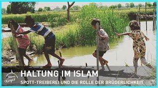 Haltung im Islam - Spott-Treiberei und die Rolle der Brüderlichkeit | Stimme des Kalifen