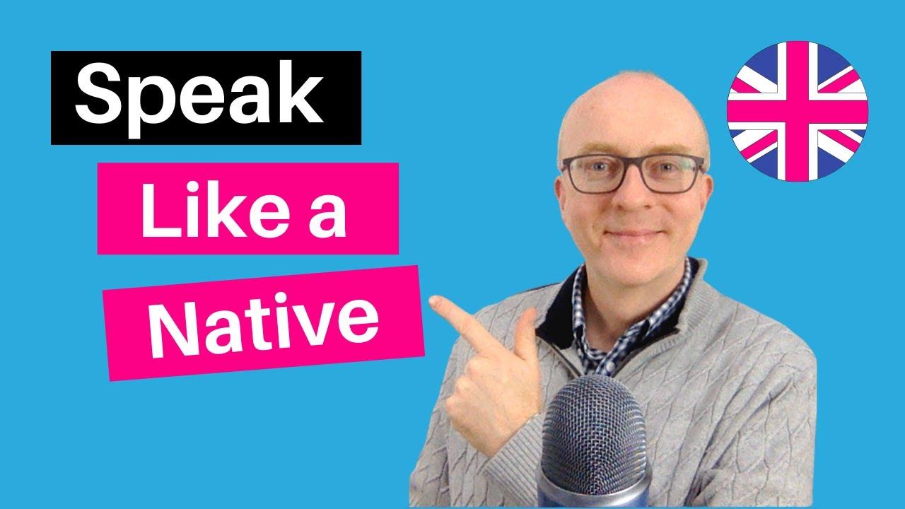 Speak English Like a Native Speaker in 20 Minutes
