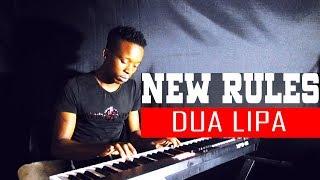 Dua Lipa - New Rules - Dj Romeo SA Piano Cover