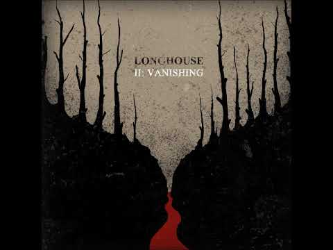 Longhouse - II: Vanishing (Full Album 2017)