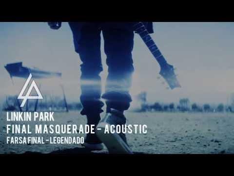 Linkin Park - Final Masquerade Acoustic Legendado