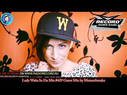 Lady Waks In Da Mix #429 [09-05-2017] Guest Mix by Mutantbreakz