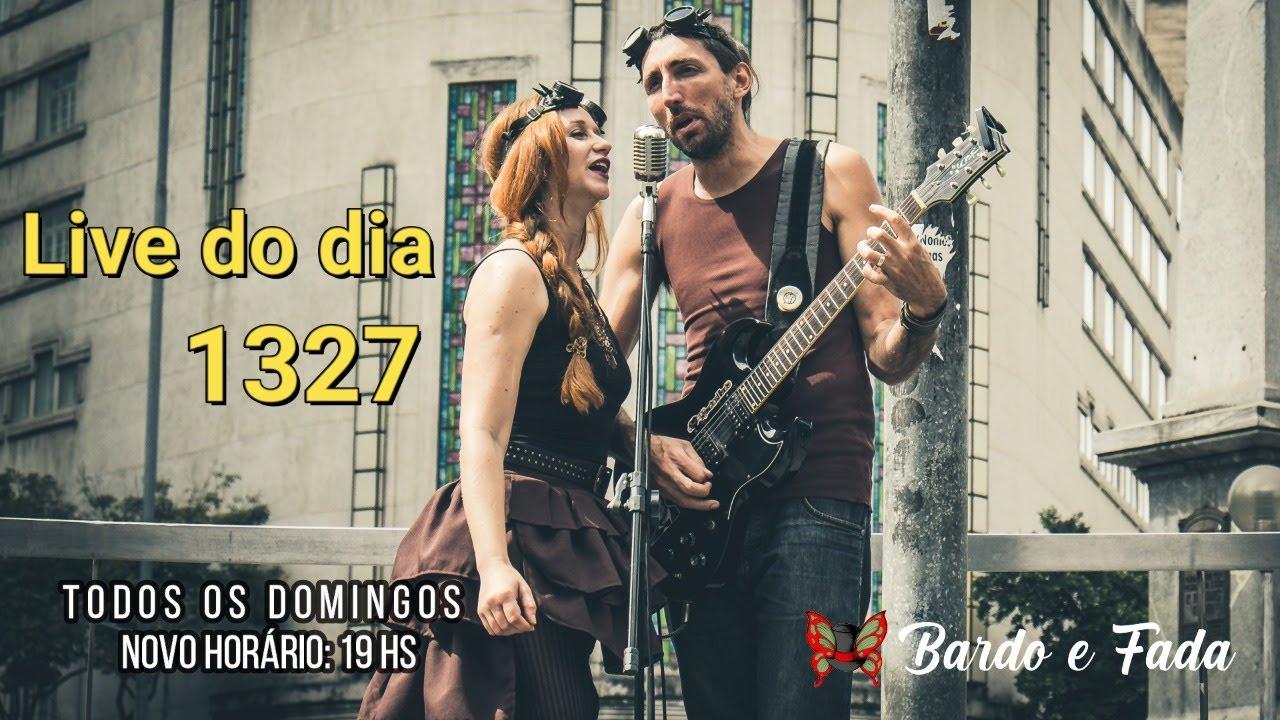 Live do dia 1327 / Bardo E Fada Nômade