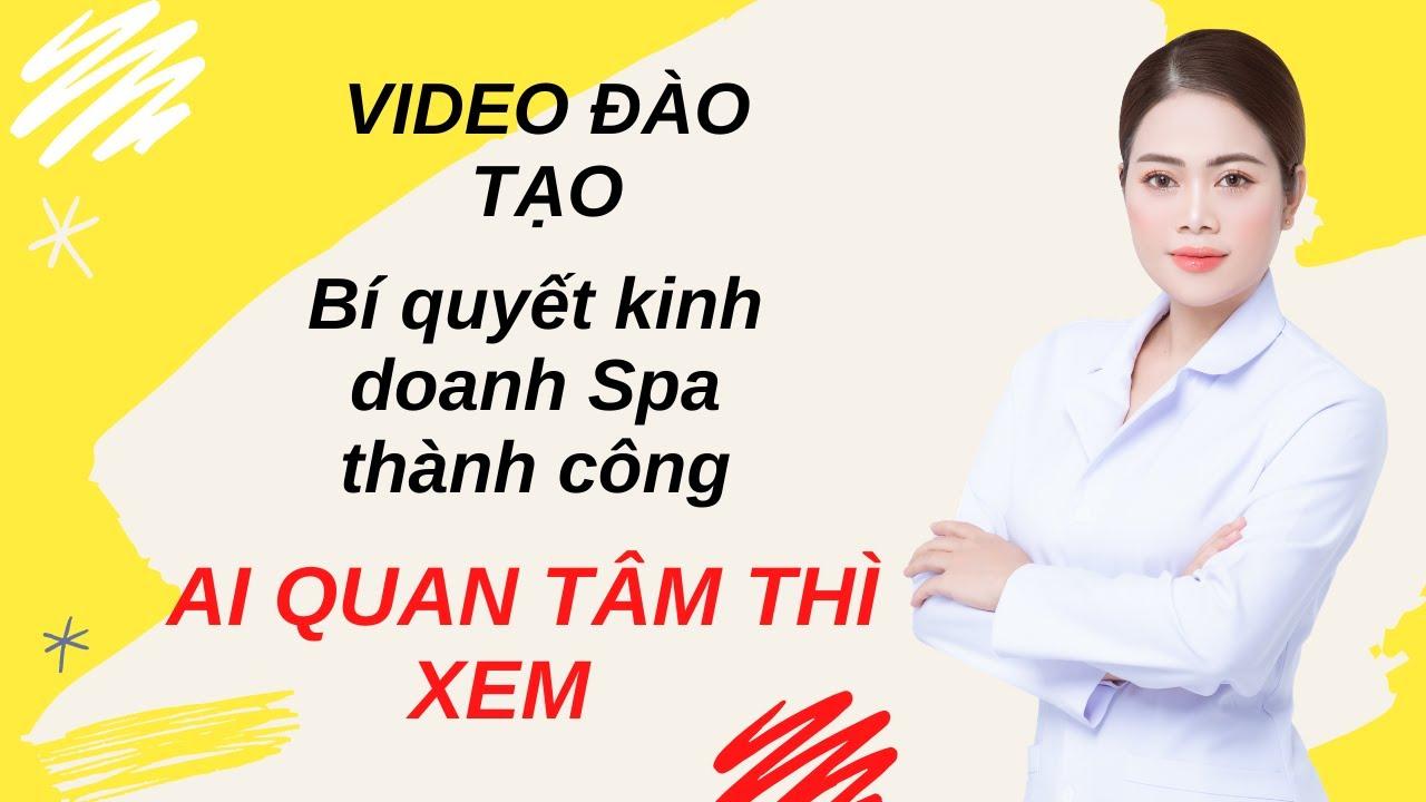Kinh doanh spa hiệu quả, spa marketing,quảng cáo spa (04) – Nguyen Tinh Official