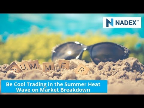 Be Cool Trading in the Summer Heat Wave on Market Breakdown