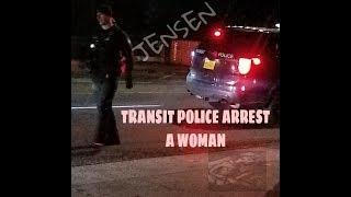 Transit Police officer Deputy Jensen & Partner Arrest Lady