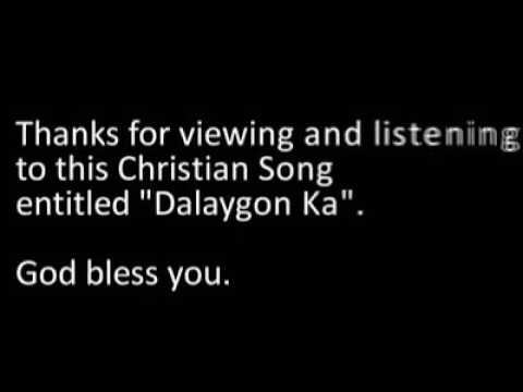 Dalaygon Ka (Christian Song own composition by Tacul Church of Christ)