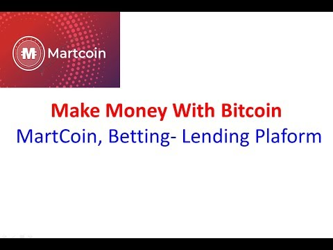 Make Money With Bitcoin | MartCoin ICO, Betting- Lending Plaform | MartCoin Is Scam?