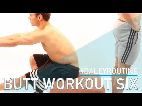 DALEY ROUTINE: BUTT WORKOUT 6