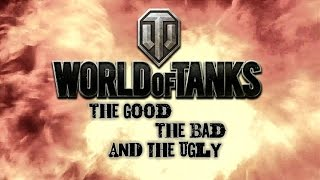 World of Tanks - The Good, The Bad and The Ugly 21