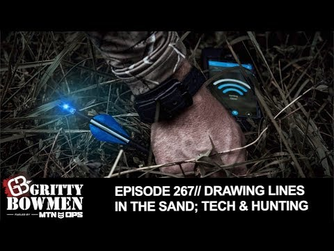 EPISODE 267: Drawing Lines In The Sand; Tech & Hunting