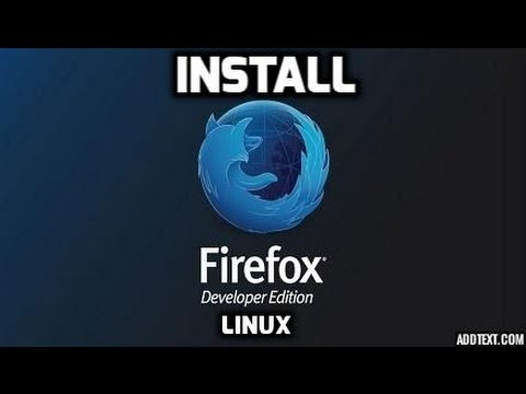 Install Firefox Developer Edition Linux