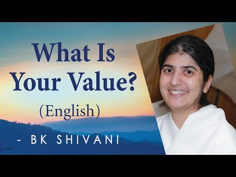 What Is Your Value?: Ep 17a: BK Shivani (English)