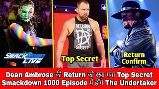 Top Secret * Dean Ambrose RETURN * || Undertaker Return Confirmed || SmackDown Live 1000 Episode