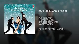 Mujhse Shaadi Karogi title song-{ Mujhse Shaadi Karogi} full Hindi movie song all audio jukebox