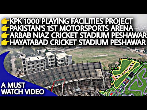 Arbab Niaz Cricket Stadium Peshawar | Hayatabad Sports Complex | KPK 1000 Playing Facilities Project