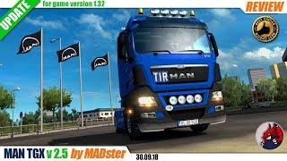 "[""Euro Truck Simulator 2"", ""mods"", ""truck mod"", ""MAN TGX v2.5"", ""by MADster""]"