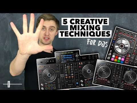 5 Creative Mixing Techniques for DJs