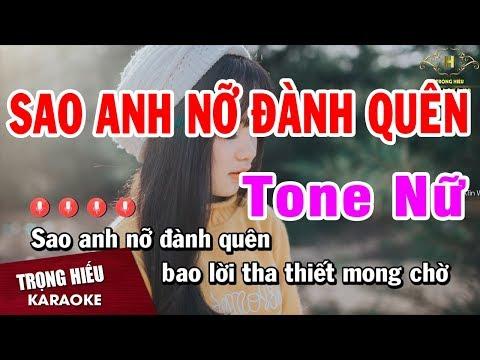 Karaoke Sao Anh Nỡ Đành Quên Tone Nữ Nhạc Sống   Trọng Hiếu