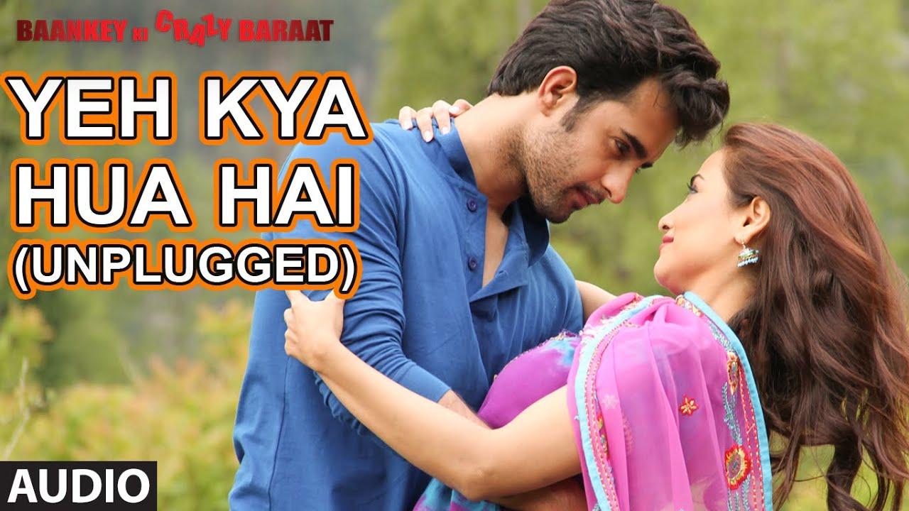 'Yeh Kya Hua Hai (Unplugged)' Full AUDIO Song | Baankey ki Crazy Baraat |  T-Series