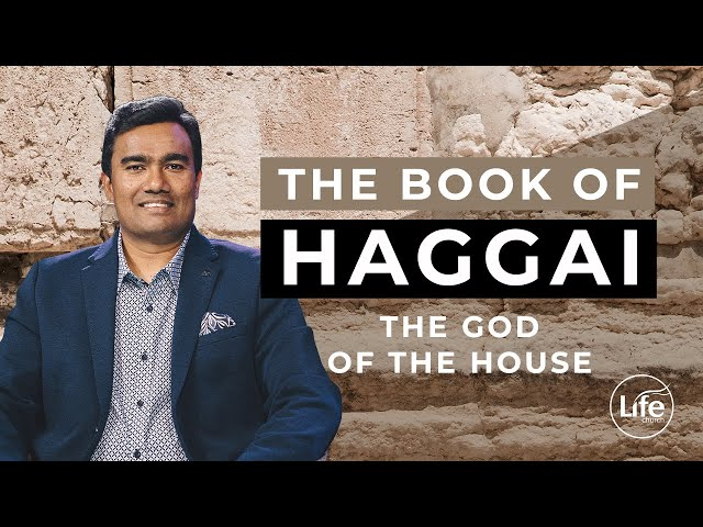Haggai Part 2 - The God of the House | Rev Paul Jeyachandran