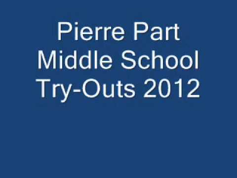 Pierre Part Middle School Try-Outs 2012