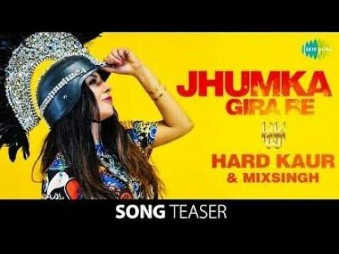 Jhumka gira re ek hotel 5 star me (2017) Hard Kaur, Mixsingh Remix