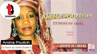 Amina Poulloh - La Reine du Sahel (Partie 1)