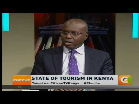 Cheche: State of Tourism in  Kenya [part 1]