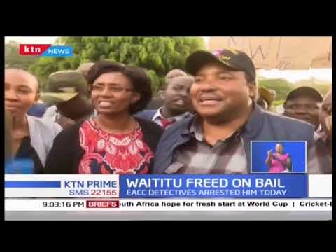 Kiambu Governor Ferdinand Waititu freed on a Ksh 500,000 bail after arrest by the EACC officers