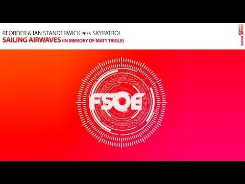 ReOrder & Ian Standerwick presents SkyPatrol - Sailing Airwaves (In Memory Of Matt Trigle)