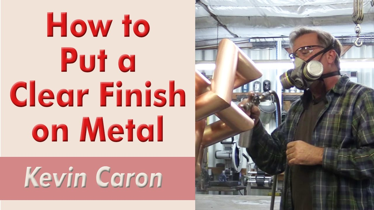 Download How to Put a Clear Finish on Metal - Kevin Caron