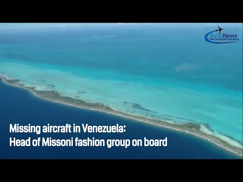 Missing aircraft in Venezuela: Head of Missoni fashion group on board
