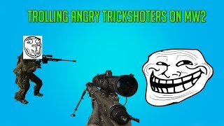 Trolling Angry Trickshoters on MW2