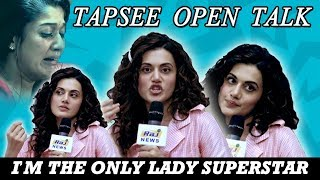 I Am Only the Lady Super Star Taapsee Exclusive Interview