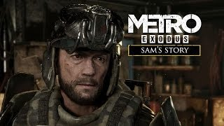 Metro Exodus - История Сэма