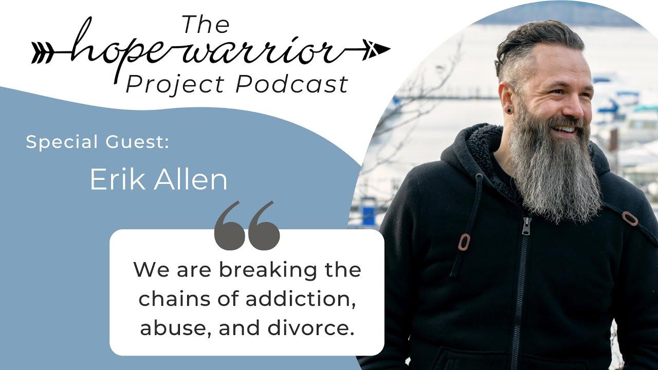 Hope Warrior Project Podcast featuring Erik Allen