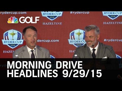 Morning Drive Headlines 9/29/15   Golf Channel