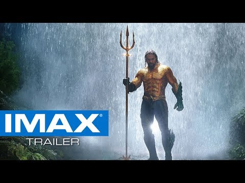 Aquaman - Final Trailer - Experience It In IMAX®