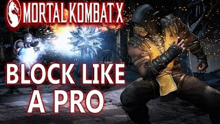 Mortal Kombat X Blocking Tips - HOW TO GET BETTER AT BLOCKING!