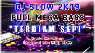 DJ SLOW TERDIAM SEPI
