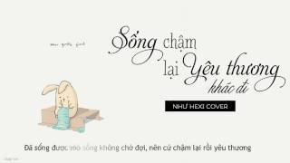 [LYRIC VIDEO] Sống chậm lại yêu thương khác đi - Như Hexi