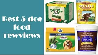 Best dog food / dog food reviews